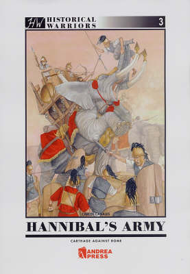 Hannibal's Army: Carthage Against Rome - Historical Warriors S. 3 (Paperback)