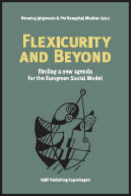Flexicurity and Beyond: Finding a New Agenda for the European Social Model (Paperback)