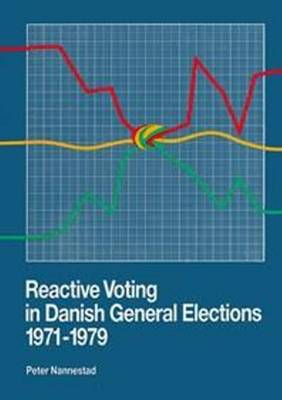 Reactive Voting in Danish General Elections 1971-1979 (Paperback)