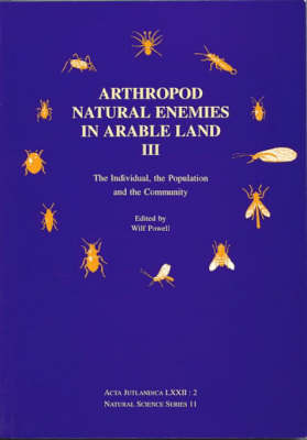 Arthropod Natural Enemies in Arable Land: v. 3: The Individual, the Population and the Community - Acta Jutlandica S. v. 72:2 (Paperback)