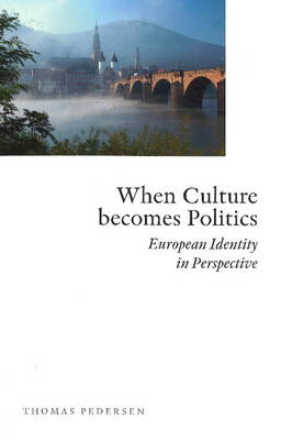 When Culture Becomes Politics: European Identity in Perspective (Paperback)