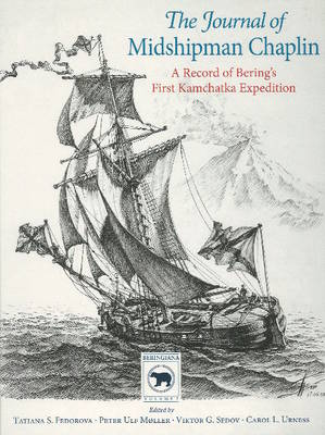Journal of Midshipman Chaplin: A Record of Bering's First Kamchatka Expedition (Paperback)