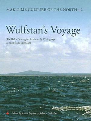 Wulfstan's Voyage: The Baltic Sea Region in the Early Viking Age as Seen from Shipboard (Hardback)