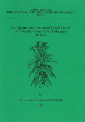 An Updated and Annotated Check List of the Vascular Plants of the Galapagos Islands - Reports from the Botanical Institute S. v. 16 (Paperback)