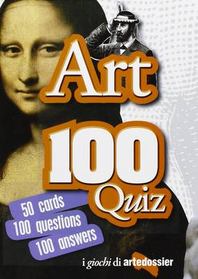 Art 100 Quiz: 50 Cards 100 Questions 100 Answers (Cards)