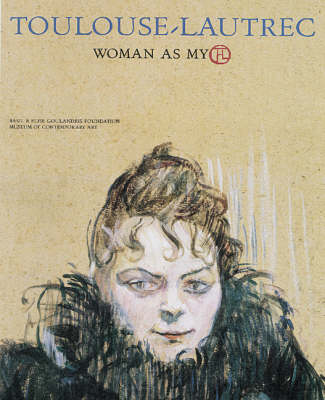 Toulouse-Lautrec: Woman as Myth (Hardback)