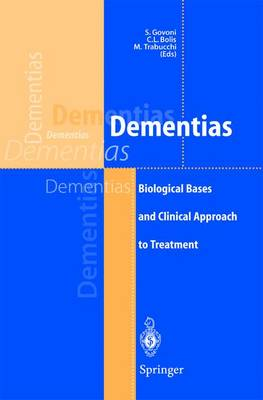 Dementias: Biological Bases and Clinical Approach to Treatment (Paperback)