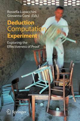 Deduction, Computation, Experiment: Exploring the Effectiveness of Proof (Paperback)