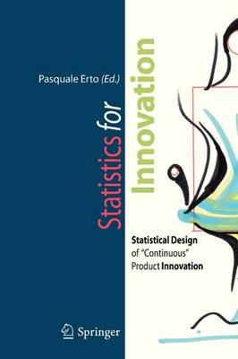 "Statistics for Innovation: Statistical Design of ""Continuous"" Product Innovation (Paperback)"