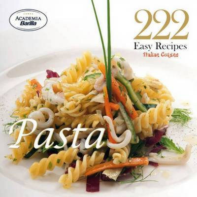 222 Easy Recipes - Italian Cuisine, Pasta (Paperback)