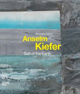Anselm Kiefer: Salt of the Earth (Hardback)
