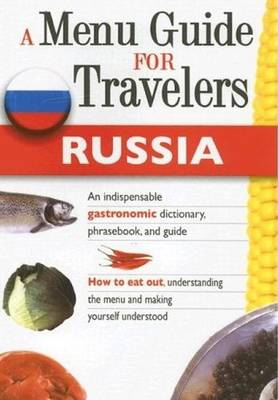 A Menu Guide - Russia - How to Eat Out All Over the World S. (Paperback)