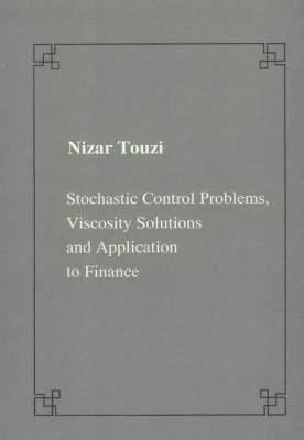 Stochastic Control Problems, Viscosity Solutions and Application to Finance - Publications of the Scuola Normale Superiore / Crm Series (Paperback)
