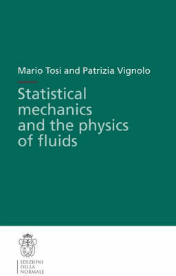Statistical Mechanics and the Physics of Fluids - Publications of the Scuola Normale Superiore 1 (Paperback)