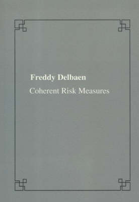 Coherent Risk Measures - Publications of the Scuola Normale Superiore / Crm Series (Paperback)