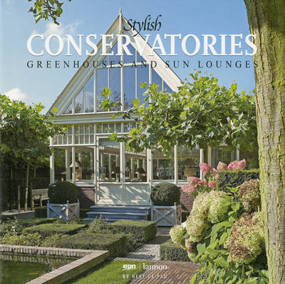 Stylish Conservatories: Greenhouses and Sun Lounges (Hardback)