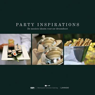 Party Inspirations: The Most Beautiful Ideas for Your Dream Party (Hardback)