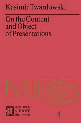 On the Content and Object of Presentations: A Psychological Investigation - Melbourne International Philosophy Series 4 (Paperback)