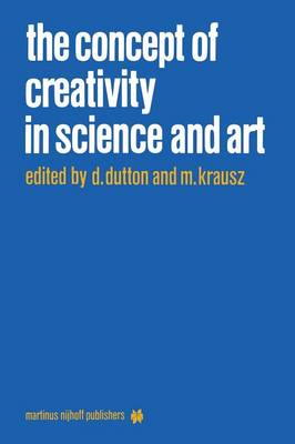 The Concept of Creativity in Science and Art - Martinus Nijhoff Philosophy Library 6 (Paperback)