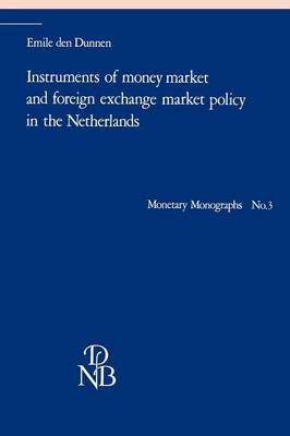 Instruments of Money Market and Foreign Exchange Market Policy in the Netherlands (Paperback)