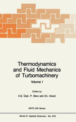Cover Thermodynamics and Fluid Mechanics of Turbomachinery: Volumes I and II: Advanced Study Institute : Papers - NATO Science Series E: v. 97