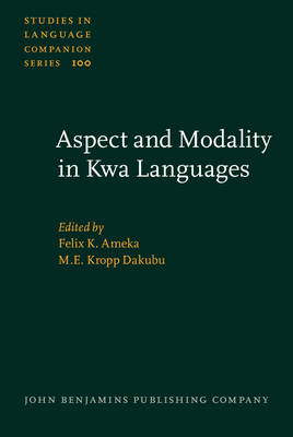 Aspect and Modality in Kwa Languages - Studies in Language Companion Series No. 100 (Hardback)