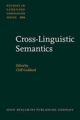 Cross-linguistic Semantics - Studies in Language Companion Series No. 102 (Hardback)