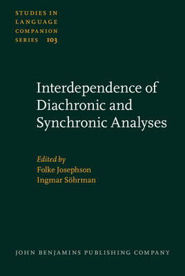 Interdependence of Diachronic and Synchronic Analyses - Studies in Language Companion Series 103 (Hardback)