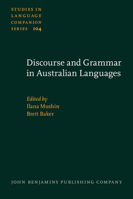 Discourse and Grammar in Australian Languages - Studies in Language Companion Series No. 104 (Hardback)