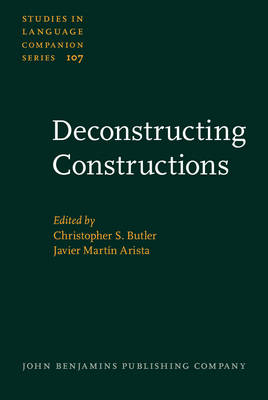 Deconstructing Constructions - Studies in Language Companion Series No. 107 (Hardback)
