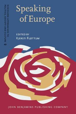Speaking of Europe: Approaches to Complexity in European Political Discourse - Discourse Approaches to Politics, Society & Culture 49 (Hardback)