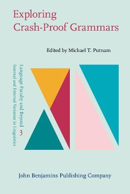 Exploring Crash-Proof Grammars - Language Faculty and Beyond No. 3 (Hardback)