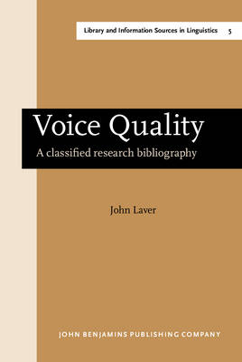Voice Quality: a Classified Research Bibliography - Library & Information Sources in Linguistics 5 (Hardback)