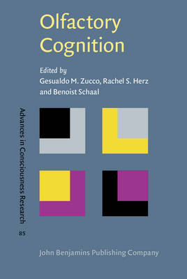 Olfactory Cognition: From Perception and Memory to Environmental Odours and Neuroscience - Advances in Consciousness Research 85 (Hardback)