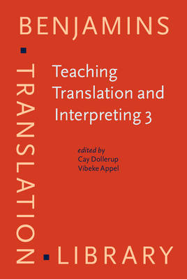 Teaching Translation and Interpreting 3: New Horizons : Papers from the Third Language International Conference, Elsinore, Denmark, 9-11 June 1995 - Benjamins Translation Library 16 (Hardback)