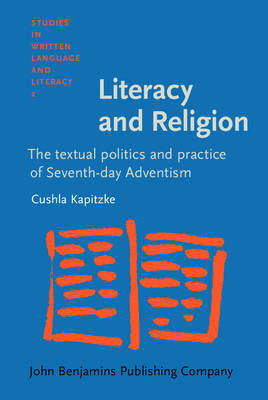 Textual Politics and Practice of Seventh-day Adventism - Studies in Written Language and Literacy 2 (Hardback)
