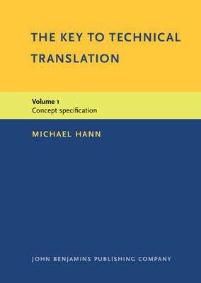 The Key to Technical Translation: Concept Specification v. 1 (Hardback)