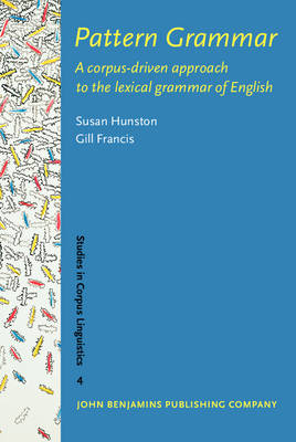 Pattern Grammar: A Corpus-Driven Approach to the Lexical Grammar of English - Studies in Corpus Linguistics 4 (Hardback)