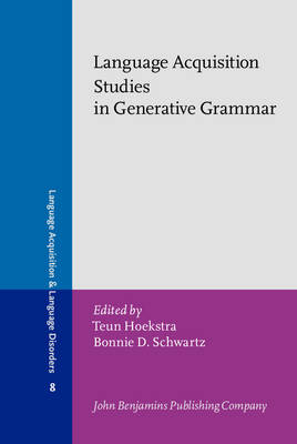 Language Acquisition Studies in Generative Grammar - Language Acquisition & Language Disorders 8 (Hardback)