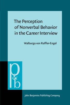 The Perception of Nonverbal Behavior in the Career Interview - Pragmatics & Beyond 4 (Paperback)