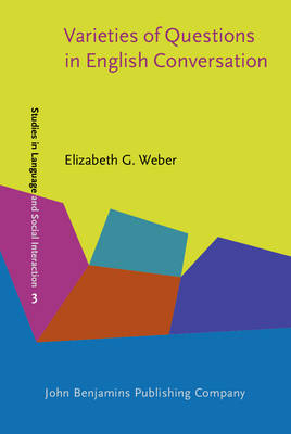 Varieties of Questions in English Conversation - Studies in Discourse and Grammar 3 (Hardback)