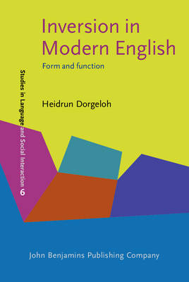 Inversion in Modern English: Form and Function - Studies in Discourse and Grammar 6 (Hardback)
