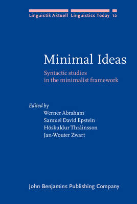 Minimal Ideas: Syntactic Studies in the Minimalist Framework - Linguistik Aktuell/Linguistics Today 12 (Hardback)