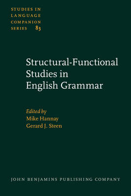 Structural-functional Studies in English Grammar: In Honour of Lachlan Mackenzie - Studies in Language Companion Series 83 (Hardback)