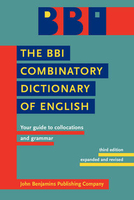 The BBI Combinatory Dictionary of English: Your Guide to Collocations and Grammar (Hardback)