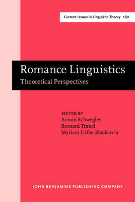 Romance Linguistics: Theoretical Perspectives - Selected Papers from the 27th Linguistic Symposium on Romance Languages (LSRL XXVII), Irvine, 20-22 February, 1997 - Current Issues in Linguistic Theory 160 (Hardback)