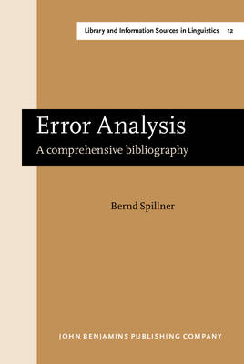 Error Analysis: A Comprehensive Bibliography - Library & Information Sources in Linguistics 12 (Hardback)