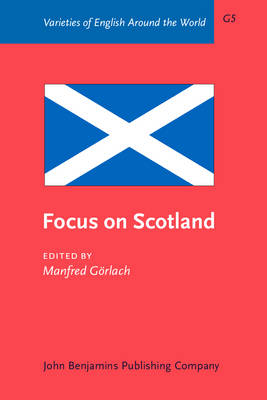 Focus on: Scotland - Varieties of English Around the World G5 (Paperback)