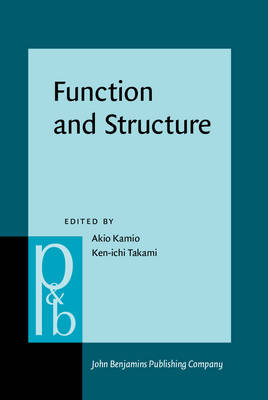 Function and Structure: In Honor of Susumu Kuno - Pragmatics & Beyond New Series 59 (Hardback)