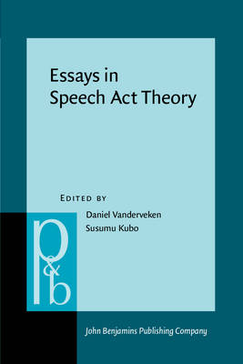 Essays in Speech Act Theory - Pragmatics & Beyond New Series v. 77 (Paperback)